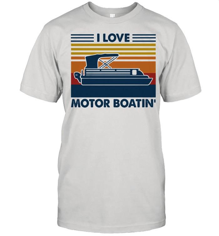 I Love Motor Boatin Vintage shirt