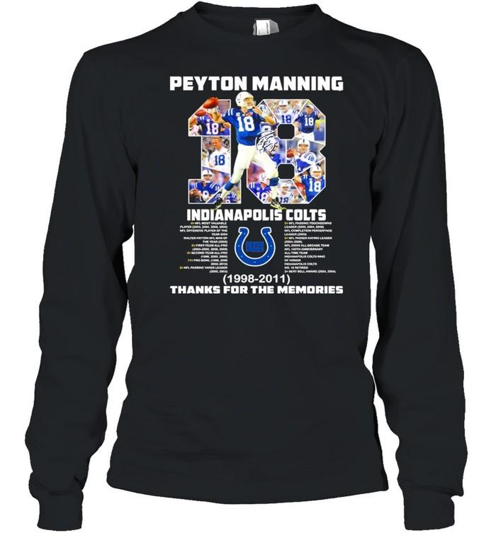 18 Peyton Manning Indianapolis Colts 1998 2011 thanks you the memories shirt Long Sleeved T-shirt