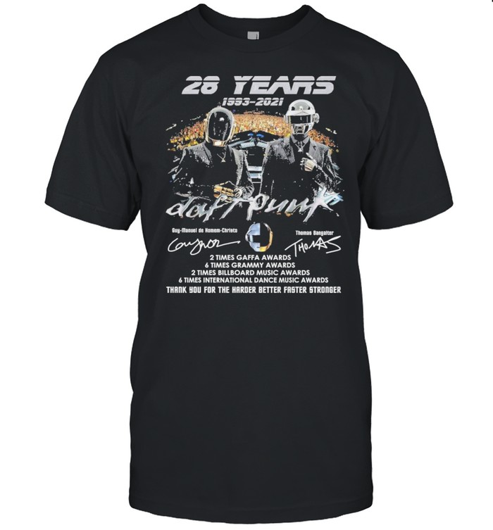 28 Years 1993 2021 Daft Punk Signatures Thank You For The Harder Better Faster Stronger Shirt