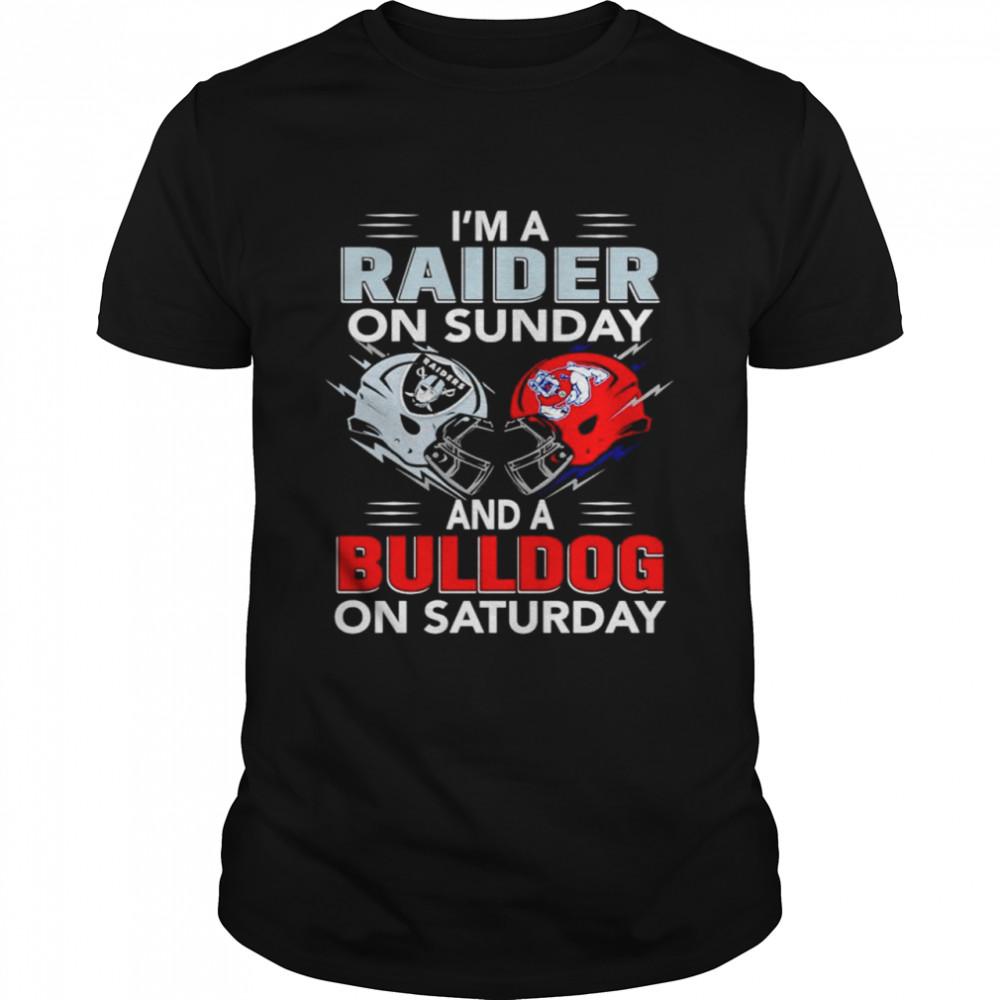 Im a Raider on Sunday and a Bulldog on Saturday shirt