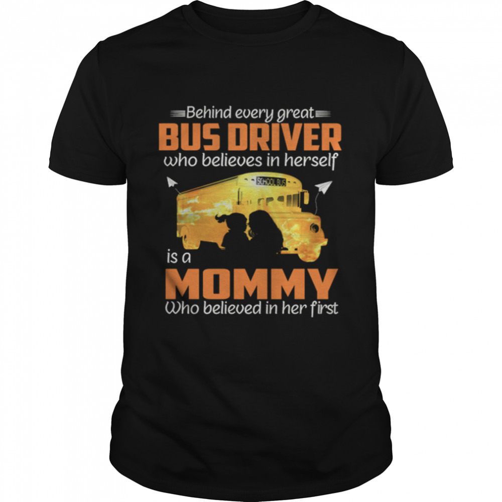 2021 Behind Every Great Perfect Bus Drivers mom shirt