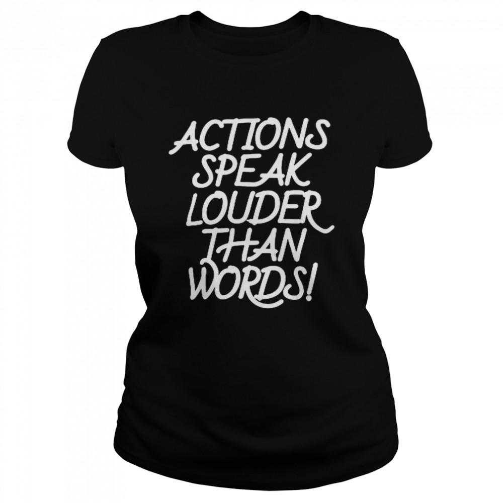 Action speak louder than words shirt Classic Women's T-shirt