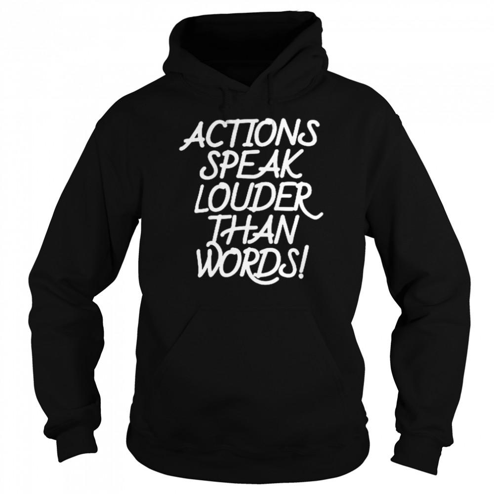 Action speak louder than words shirt Unisex Hoodie