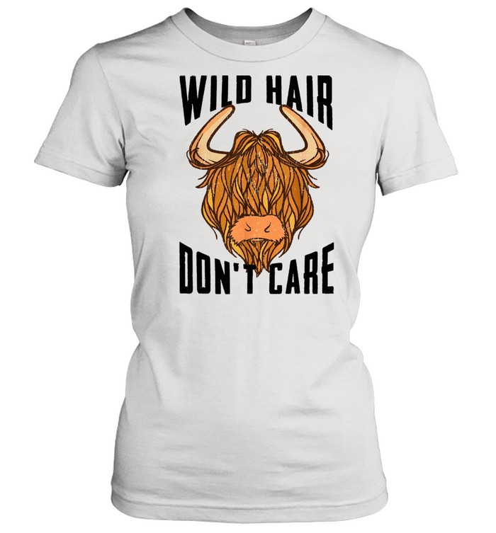 Cool Scottish Highland Cow Wild Hair Don't Care  Classic Women's T-shirt