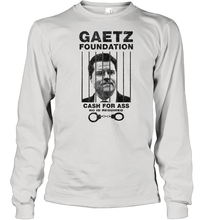 Matt Gaetz Foundation No ID Required Prison or Jail Parody  Long Sleeved T-shirt