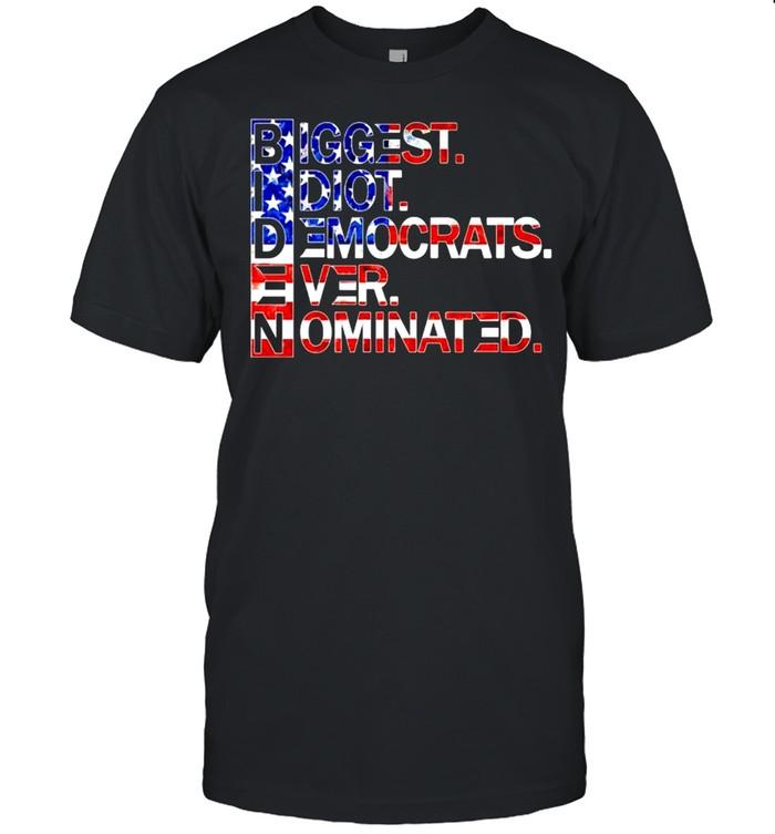 Biggest idiot democrats ever nominated shirt