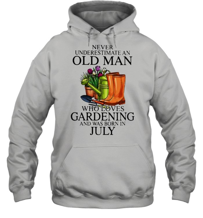 Never Underestimate An Old Lady Who Loves Gardening And Was Born In July Flower  Unisex Hoodie
