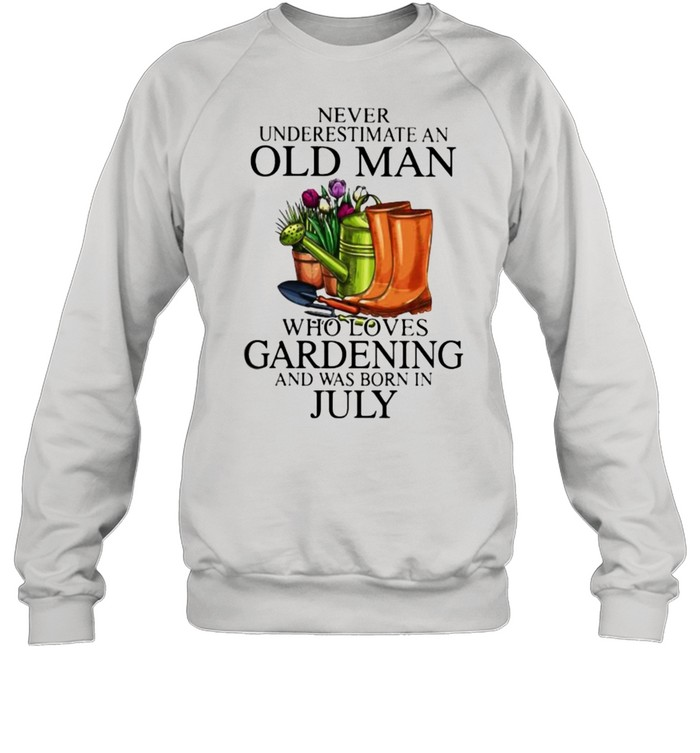 Never Underestimate An Old Lady Who Loves Gardening And Was Born In July Flower  Unisex Sweatshirt